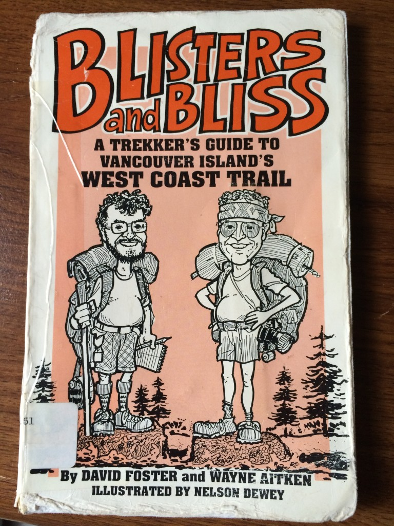 Blisters and Bliss book about hiking the West Coast Trail