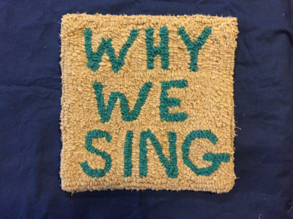 Why We Sing hooked rug